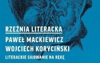 Rzeźnia Literacka z Pawłem Mackiewiczem i Karolem Korycińskim