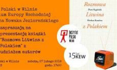 Prezentacja książki Piotra Kępińskiego i Herkusa Kunčiusa Rozmowa Litwina z Polakiem