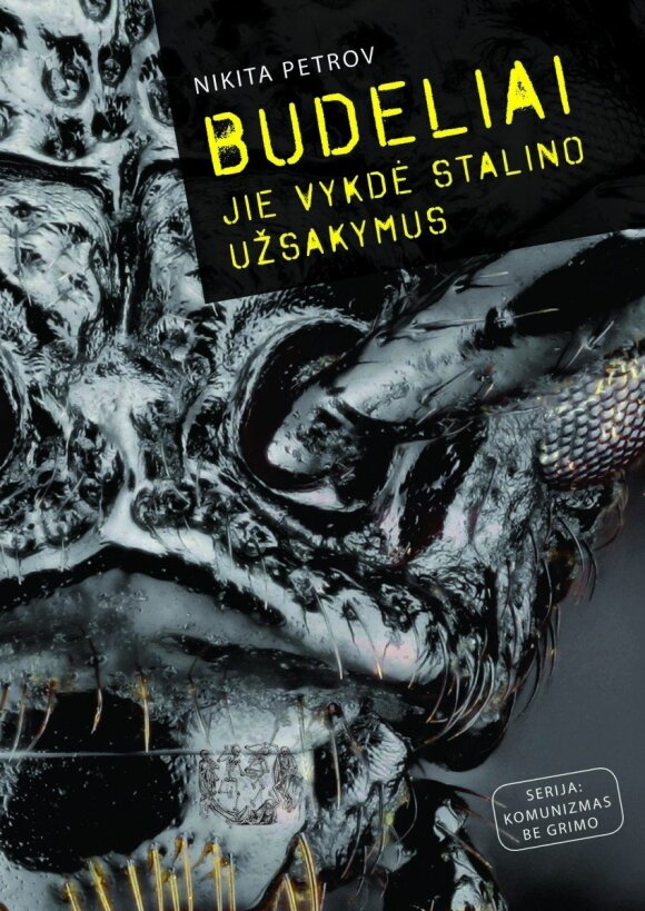 """N. Petrovo knyga """"Budeliai. Jie vykdė Stalino užsakymus"""", leidyklos """"Briedis"""" nuotr."""