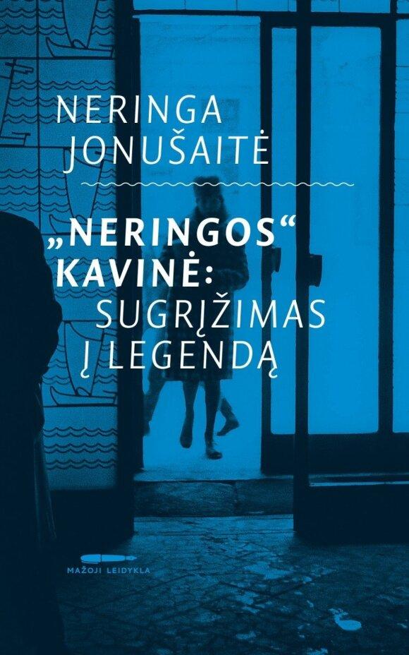 """Knygos """"Neringos""""  kavinė: sugrįžimas į legendą"""" viršelis"""