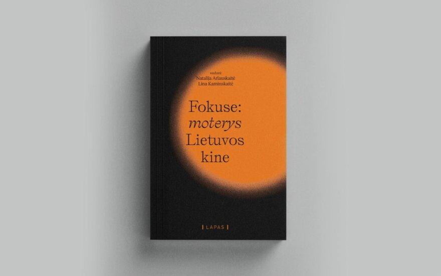 Fokuse: moterys Lietuvos kine