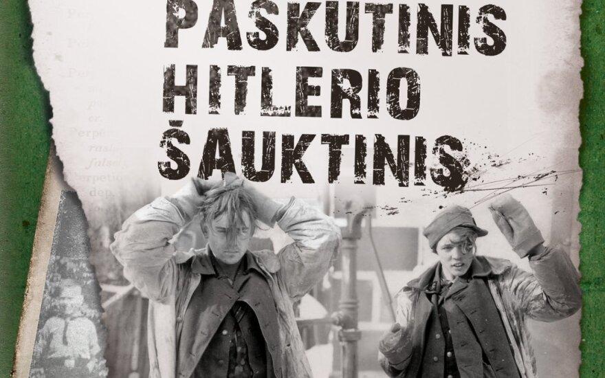 ,,Paskutinis Hitlerio šauktinis. SS kareivio – vaiko išgyvenimai''