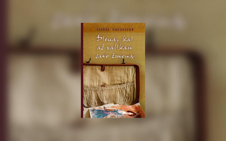 """P. Vavasseur """"Diena, kai aš palikau savo žmoną"""""""
