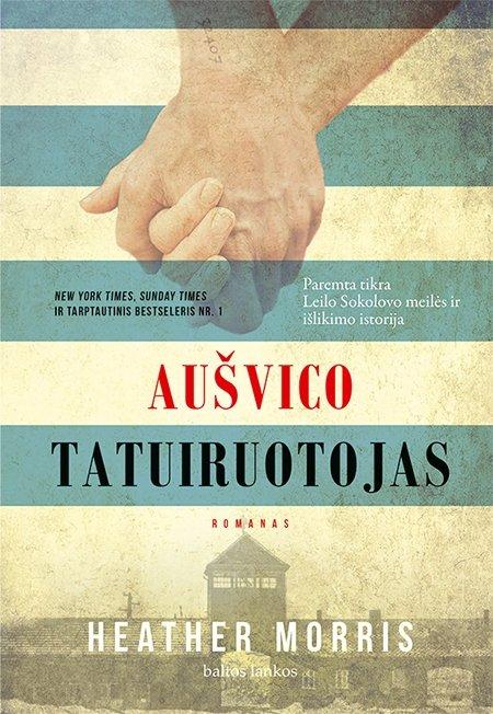 """Heather Morris romanas """"Aušvico tatuiruotojas"""""""