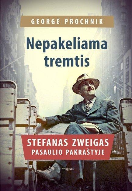 """Knygos """"Nepakeliama tremtis: Stefanas Zweigas pasaulio pakrašty"""" viršelis"""