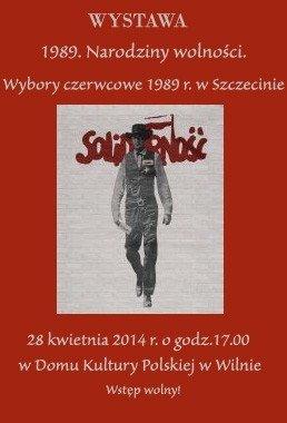 """Wystawa """"1989. Narodziny wolności. Wybory czerwcowe 1989 roku w Szczecinie"""""""