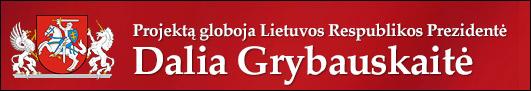 Projektą globoja Lietuvos Respublikos prezidentė